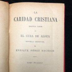 Libros antiguos: ENRIQUE PÉREZ ESCRICH. LA CARIDAD CRISTIANA. 1890. Lote 118274223