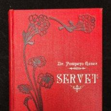 Libros antiguos: POMPEYO GENER. SERVET. CASA EDITORIAL MAUCCI. 1911. Lote 118282639