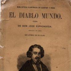 Libros antiguos: EL DIABLO MUNDO. DON JOSÉ DE ESPRONCEDA. BIBLIOTECA ILUSTRADA DE GASPAR Y ROIG.. Lote 118514439