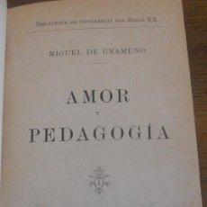 Libros antiguos: MIGUEL DE UNAMUNO: AMOR Y PEDAGOGÍA. PRIMERA EDICIÓN. BARCELONA, 1902. Lote 119443495
