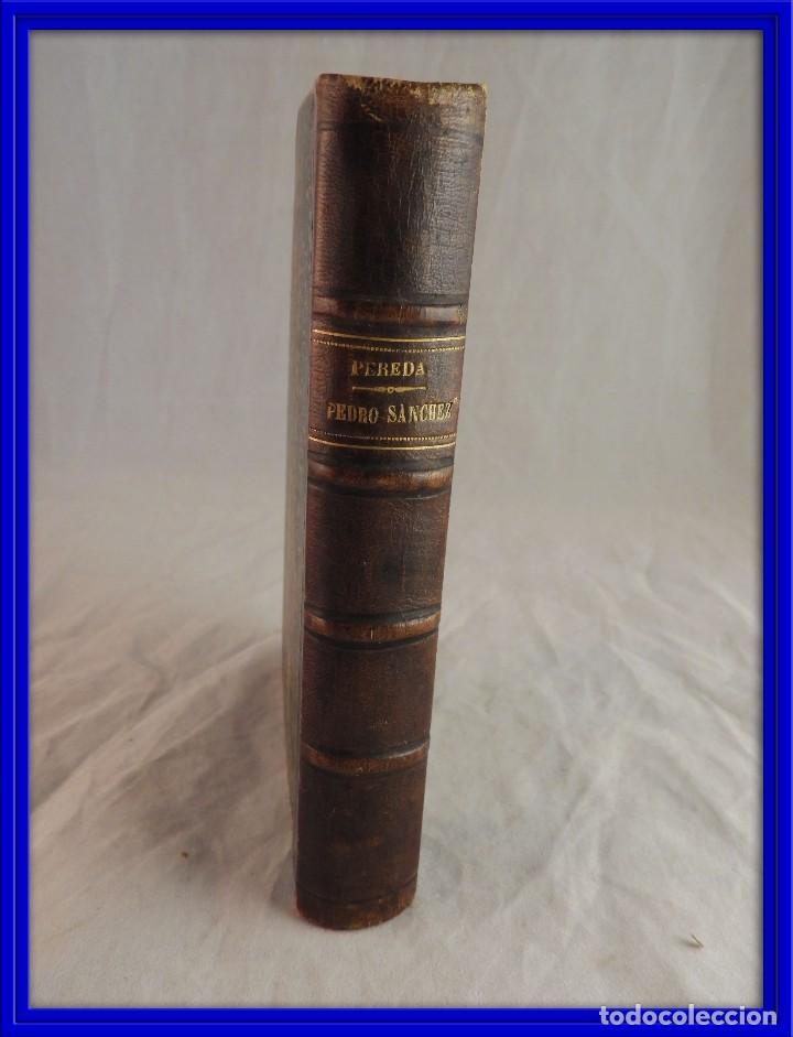 PEDRO SANCHEZ POR D. JOSE MARIA DE PEREDA (Libros antiguos (hasta 1936), raros y curiosos - Literatura - Narrativa - Clásicos)