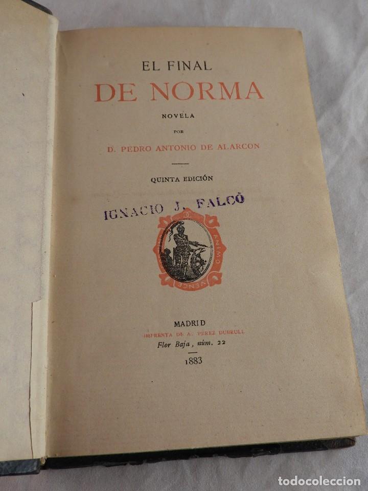 Libros antiguos: EL FINAL DE NORMA DE PEDRO ANTONIO DE ALARCON - Foto 3 - 119962323