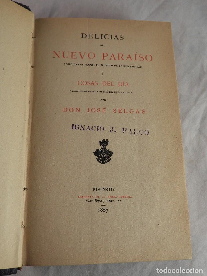 Libros antiguos: DELICIAS DEL NUEVO PARAISO Y COSAS DEL DIA DE JOSE SELGAS EDIC. 1887 - Foto 3 - 120060791