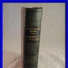 Libros antiguos: LA MONTALVEZ DE JOSE MARIA DE PEREDA EDIC.1900. Lote 120062179