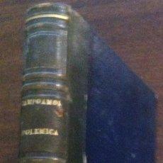 Libros antiguos: POLÉMICAS, DE RAMÓN CAMPOAMOR - SEGUNDA EDICIÓN - LIBRERÍA DE SUÁREZ, MADRID, 1873. Lote 120116767