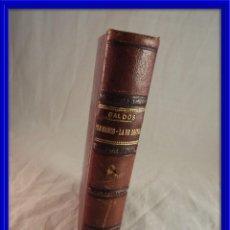 Libros antiguos: TORMENTO Y LA DE BRINGAS POR B. PEREZ GALDOS IMPRENTA LA GUIRNALDA 1888. Lote 120133787