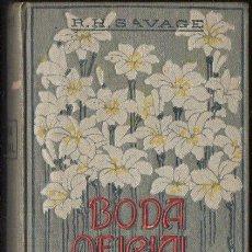 Libros antiguos: SAVAGE : BODA OFICIAL (DOMENECH, 1910) . Lote 120234571