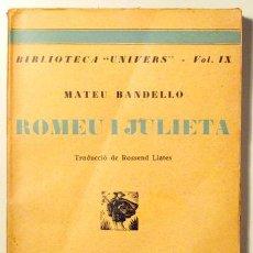 Libros antiguos: BANDELLO, MATEU - ROMEU I JULIETA. GINEBRA LA BLONDA. EL LLADRE I EL REI D'EGIPTE - BARCELONA S/D. Lote 120375831