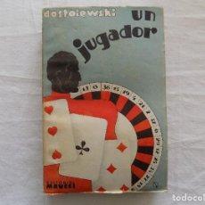 Libros antiguos: LIBRERIA GHOTICA. DOTOIEWSKI. UN JUGADOR. EDITORIAL MAUCCI. 1930.. Lote 121435383