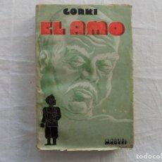 Libros antiguos: LIBRERIA GHOTICA. GORKI. EL AMO (PAGINAS VIVIVDAS). EDITORIAL MAUCCI. 1920. . Lote 121903855