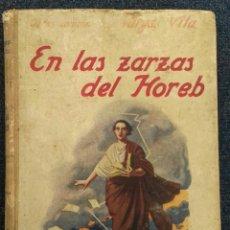 Libros antiguos: EN LAS ZARZAS DEL HOREB. 1921. Lote 121959779
