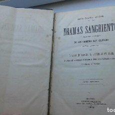 Libros antiguos: DRAMAS SANGRIENTOS. Lote 121963087