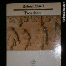 Libros antiguos: F1 TRES DONES ROBERT MUSLI LES MILLORS OBRES DE LA LITERATURA UNIVERSAL SEGLE XX Nº 27. Lote 122529675