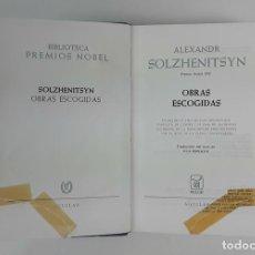 Libros antiguos: OBRAS ESCOGIDAS. BIBLIOTECA PREMIOS NOBEL. A. SOLZHENITSYN. MADRID. 1973.. Lote 122687399