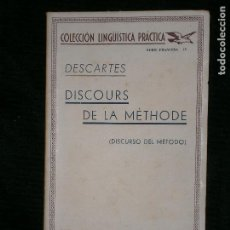 Libros antiguos: F1 DESCARTES DISCOURS DE LA METHODE COLECCION LINGUSTICA PRACTICA SERIE FRANCESA IV. Lote 122978455