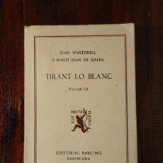 Libros antiguos: TIRANT LO BLANC. VOLUMEN III. JOAN MARTORELL Y MARTI JOAN DE GALBA. EDITORIAL BARCINO.1927. Lote 123041799