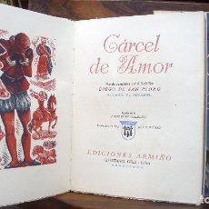 Libros antiguos: CÁRCEL DE AMOR. - SAN PEDRO, DIEGO DE. EDICIÓN NUMERADA EN PAPEL DE HILO.. Lote 123244132