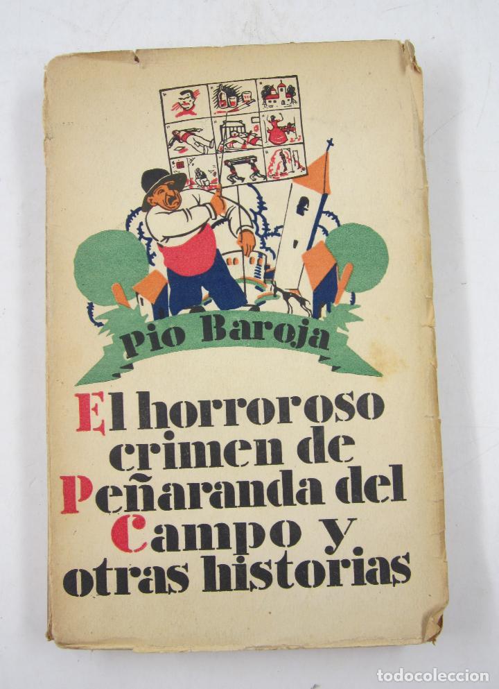 EL HORROROSO CRIMEN DE PEÑARANDA DEL CAMPO Y OTRAS HISTORIAS, PIO BAROJA, MADRID. 12,5X19CM (Libros antiguos (hasta 1936), raros y curiosos - Literatura - Narrativa - Clásicos)