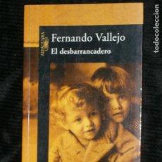 Libros antiguos: F1 EL DESBARRANCADERO FERNANDO VALLEJO . Lote 124552371