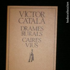 Libros antiguos: F1 VICTOR CATALA DRAMES RURALS CAIRES VIUS. Lote 124621351