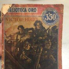 Libros antiguos: ANTIGUO LIBRO LOS MISERABLES VICTOR HUGO BIBLIOTECA ORO AÑO 1935. Lote 124851055