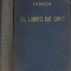 Libros antiguos: SÉNECA : EL LIBRO DE ORO (BERGUA, 1934). Lote 125435759