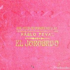 Libros antiguos: EL JOROBADO/ENRIQUE LAGARDERE-PABLO FEVAL-BIBLIOTECA GRANDES NOVELAS ED.SOPENA 1930'S-TAPA DURA. Lote 125867891