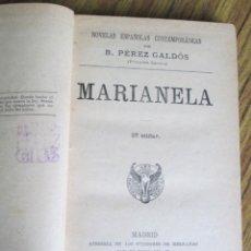 Libros antiguos: MARIANELA - POR BENITO PÉREZ GALDÓS - NOVELAS ESPAÑOLAS CONTEMPORÁNEAS 1914. Lote 125969079