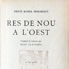 Libros antiguos: ERICH MARIA REMARQUE-RES DE NOU A L'OEST-ED.PROA 1930-CATALAN. Lote 126072291