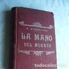 Libros antiguos: LA MANO DEL MUERTO. ALEJANDRO DUMAS. Lote 126160555