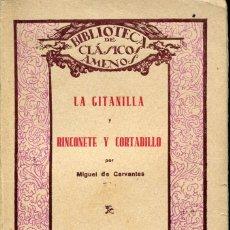 Libros antiguos: LA GITANILLA Y RINCONETE Y CORTADILLO-MIGUEL DE CERVANTES-ED. RAZÓN Y FE. Lote 126254303