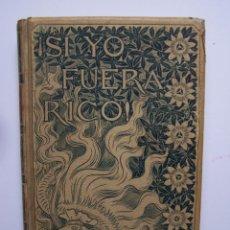 Libros antiguos: MARIANO JOSÉ DE LARRA. SI YO FUERA RICO. MONTANER Y SIMÓN EDITORES- BARCELONA 1896.. Lote 126301191