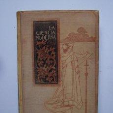 Libros antiguos: JULIO BROUTÁ. LA CIENCIA MODERNA. MONTANER Y SIMÓN EDITORES- BARCELON 1897.. Lote 126301355