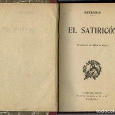 Libros antiguos: EL SATIRICÓN, POR PETRONIO. AÑO ¿1910? (15.3). Lote 126463307
