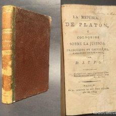 Libros antiguos: 1804 LA REPÚBLICA DE PLATÓN - EDICIÓN ANTERIOR A LA PRIMERA EN CASTELLANO DE 1805 FONT DE LA FIGUERA. Lote 126477155