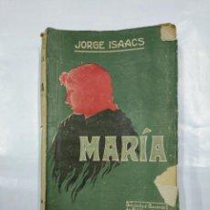 Libros antiguos: MARIA. JORGE ISAACS. EDICION DE 1912. SOCIEDAD GENERAL DE PUBLICACIONES BARCELONA. TDK265. Lote 126679331