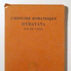 Libros antiguos: L'HISTORIE ROMANESQUE D'UDAYANA, ROI DE VATSA - PARIS 1924. Lote 127274078