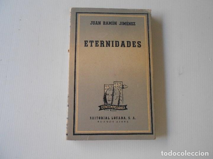 ETERNIDADES POR JUAN RAMON JIMENEZ, EDITORIAL LOSADA 1944 (Libros antiguos (hasta 1936), raros y curiosos - Literatura - Narrativa - Clásicos)