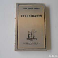 Libros antiguos: ETERNIDADES POR JUAN RAMON JIMENEZ, EDITORIAL LOSADA 1944. Lote 127357415