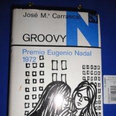 Libros antiguos: PRIMERA EDICIÓN DE GROOVY - JOSÉ MARÍA CARRASCAL 1973. Lote 127272363