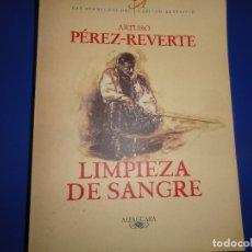 Libros antiguos: PRIMERA EDICIÓN DE LIMPIEZA DE SANGRE - ARTURO PÉREZ REVERTE. Lote 127273207