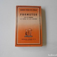 Libros antiguos: PROMETEO POR RAMON PEREZ DE AYALA, EDITORIAL LOSADA 1944. Lote 127439127
