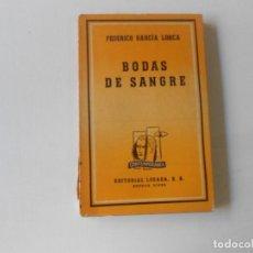 Libros antiguos: BODAS DE SANGRE POR FEDERICO GARCIA LORCA, EDITORIAL LOSADA 1944. Lote 127440159