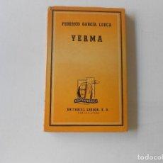 Libros antiguos: YERMA POR FEDERICO GARCIA LORCA , EDITORIAL LOSADA 1944. Lote 127440491