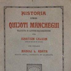 Libros antiguos: HISTORIA DOMINI QUIJOTI MANCHEGUI TRADUCTA IN LATINEM MACARRONICUM. - CALVUM, IGNATIUM (CURAM MISAE. Lote 123169878