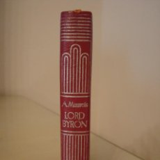 Libros antiguos: ANDRÉ MAUROIS. LORD BYRON. AGUILAR. CRISOL 11.. Lote 128389955