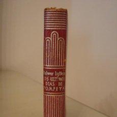Libros antiguos: BULWER LYTTON. LOS ÚLTIMOS DÍAS DE POMPEYA. AGUILAR. CRISOL 206.. Lote 128390351