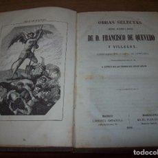 Libros antiguos: OBRAS SELECTAS CRÍTICAS, SATÍRICAS Y JOCOSAS DE D. FRANCISCO DE QUEVEDO. 1858. UNA JOYA!!!!!!!. Lote 128698495