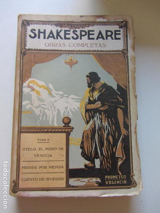 LIBRO OBRAS COMPLETAS. W. SHAKESPEARE - TOMO 2. OTELO / MEDIDA POR MEDIDA... - ED. PROMETEO CS137 (Libros antiguos (hasta 1936), raros y curiosos - Literatura - Narrativa - Clásicos)