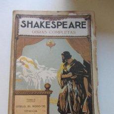 Libros antiguos: LIBRO OBRAS COMPLETAS. W. SHAKESPEARE - TOMO 2. OTELO / MEDIDA POR MEDIDA... - ED. PROMETEO CS137. Lote 128880831